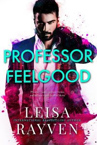 Cover Reveal: Professor Feelgood by Leisa Rayven