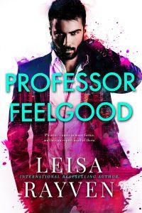 Cover Reveal: Professor Feelgood by Leisa Rayven