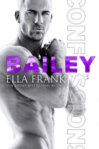 Blog Tour & Review: Confessions: Bailey by Ella Frank